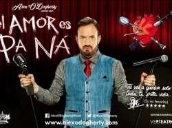 """ESTRENO EN MADRID DE """"EL AMOR ES PA NÁ"""" - DE ALEX O'DOGHERTY"""